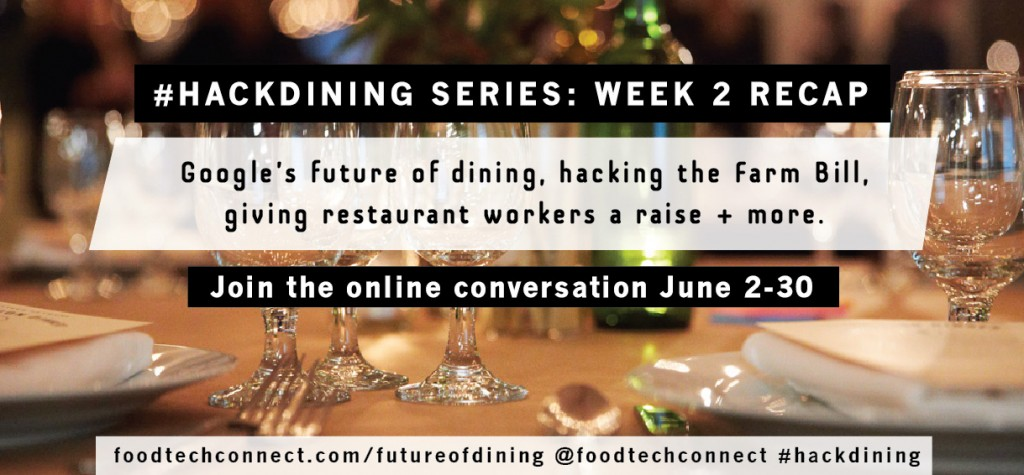 Future of Dining Editorial Series: Week 2 Recap - Food+Tech Connect