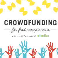 Announcing Crowdfunding for Food Entrepreneurs with Nomiku Founder