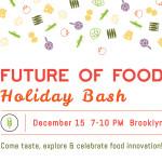 Future of Food Holiday Bash_Meetup-04