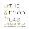 The Food Lab by J. Kenji Lopez-Alt