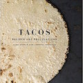 Tacos: Recipes and Provocations by Alex Stupak