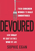 devoured-from-chicken-wings-to-kale-smoothies-how-what-we-eat-defines-who-we-are