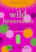 wild-fermentation-the-flavor-nutrition-and-craft-of-live-culture-foods